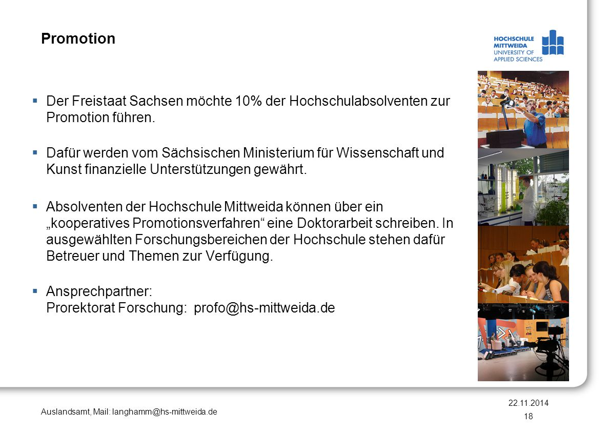 Promotion Der Freistaat Sachsen möchte 10% der Hochschulabsolventen zur Promotion führen.