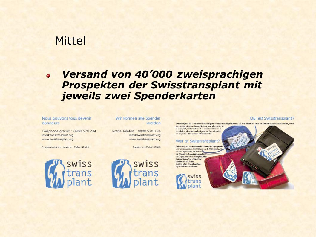 Mittel Versand von 40'000 zweisprachigen Prospekten der Swisstransplant mit jeweils zwei Spenderkarten.