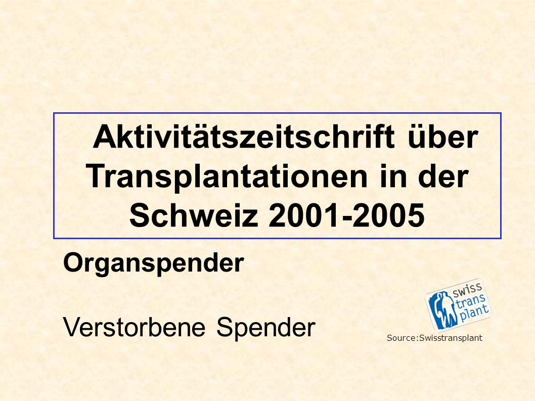 Aktivitätszeitschrift über Transplantationen in der Schweiz 2001-2005