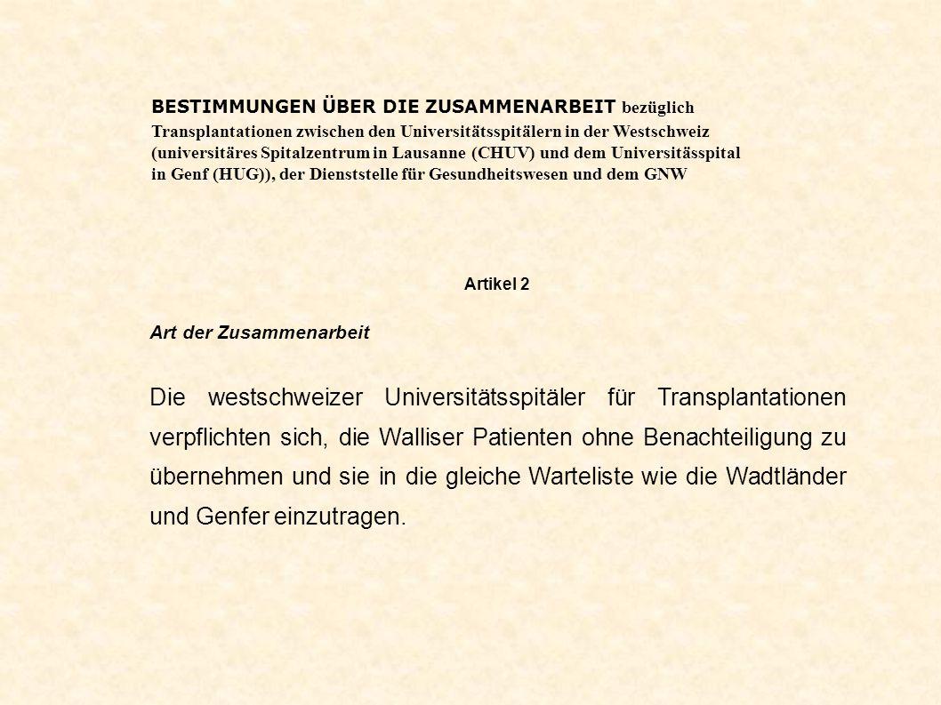 BESTIMMUNGEN ÜBER DIE ZUSAMMENARBEIT bezüglich Transplantationen zwischen den Universitätsspitälern in der Westschweiz (universitäres Spitalzentrum in Lausanne (CHUV) und dem Universitässpital in Genf (HUG)), der Dienststelle für Gesundheitswesen und dem GNW