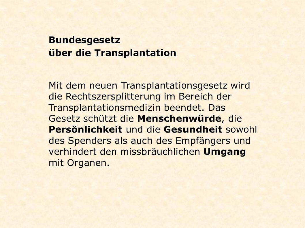 Bundesgesetz über die Transplantation.