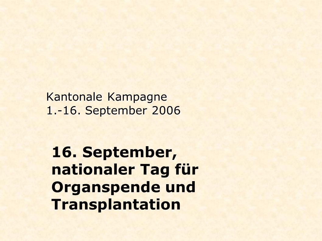 Kantonale Kampagne 1.-16. September 2006