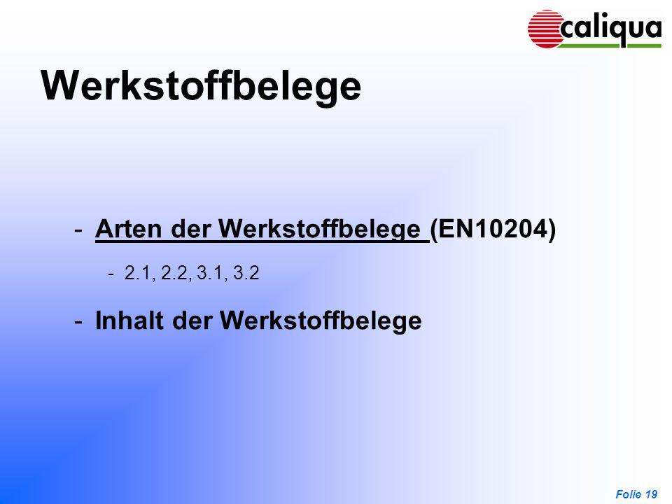 Werkstoffbelege Arten der Werkstoffbelege (EN10204)