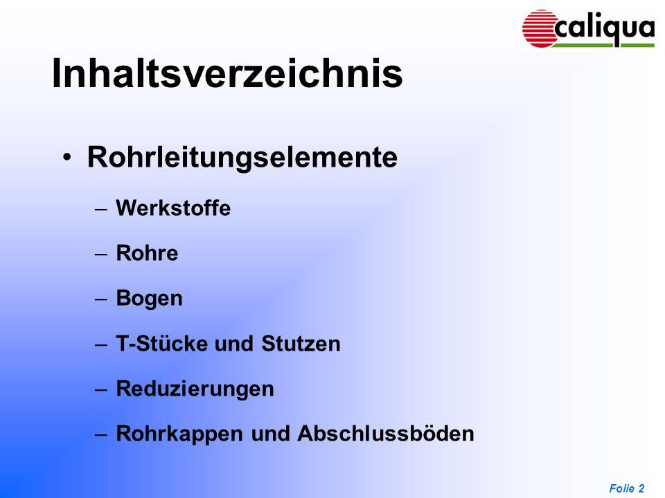 Inhaltsverzeichnis Rohrleitungselemente Werkstoffe Rohre Bogen