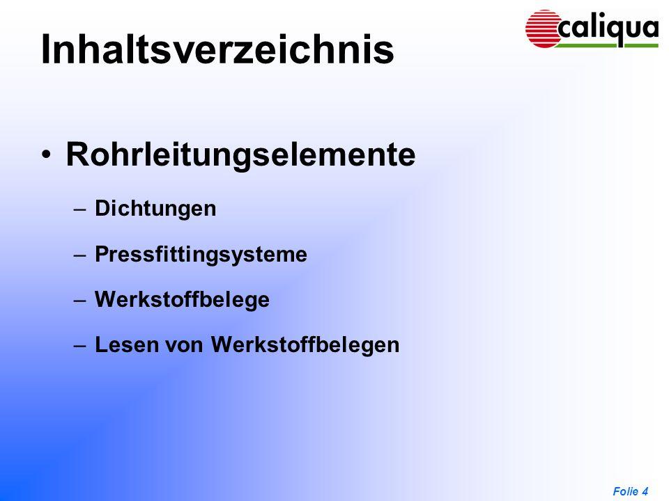 Inhaltsverzeichnis Rohrleitungselemente Dichtungen Pressfittingsysteme