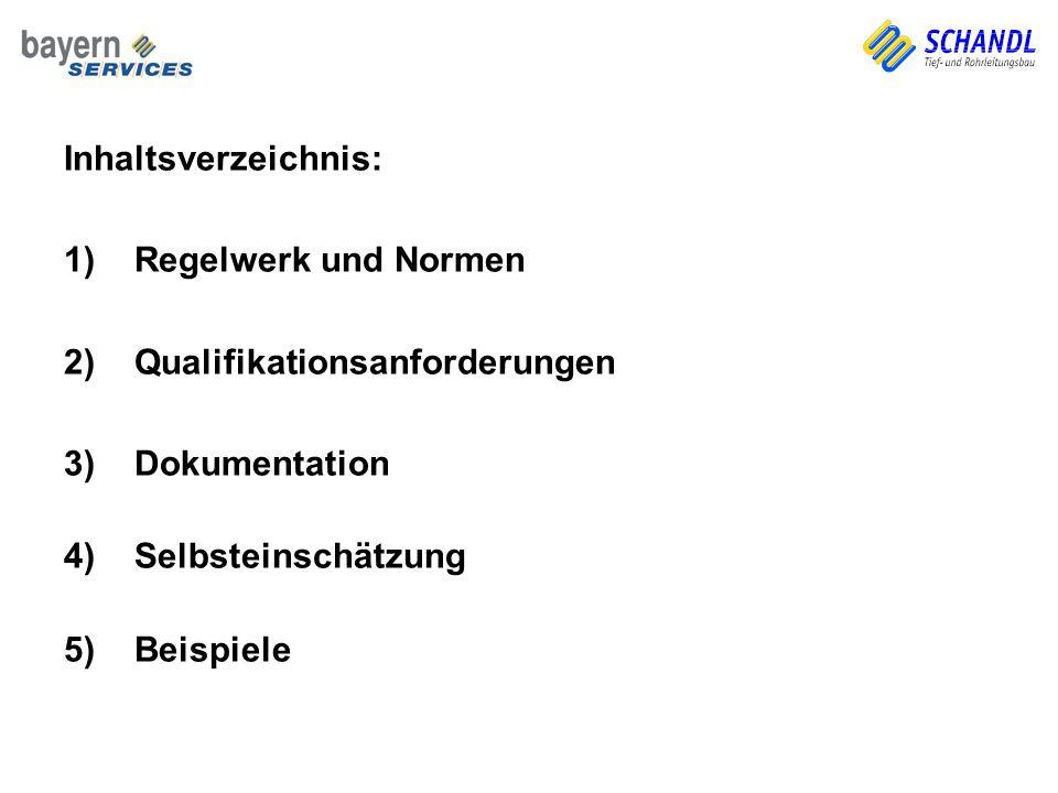 Inhaltsverzeichnis: Regelwerk und Normen. Qualifikationsanforderungen. Dokumentation. Selbsteinschätzung.