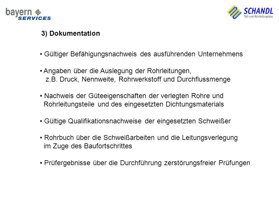 3) Dokumentation Gültiger Befähigungsnachweis des ausführenden Unternehmens.