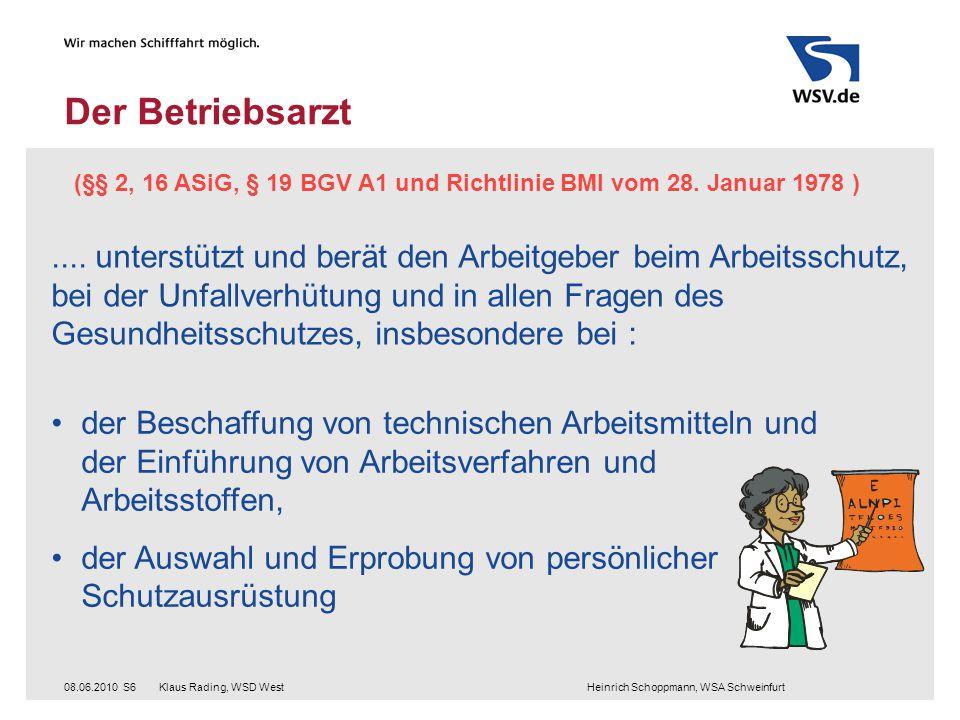 (§§ 2, 16 ASiG, § 19 BGV A1 und Richtlinie BMI vom 28. Januar 1978 )