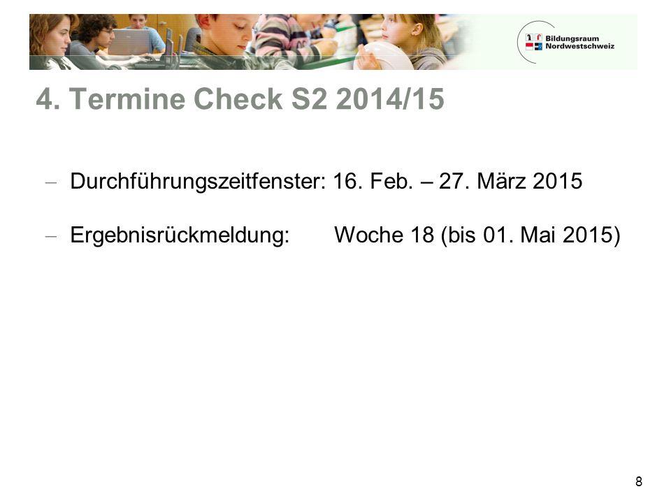 4. Termine Check S2 2014/15 Durchführungszeitfenster: 16.