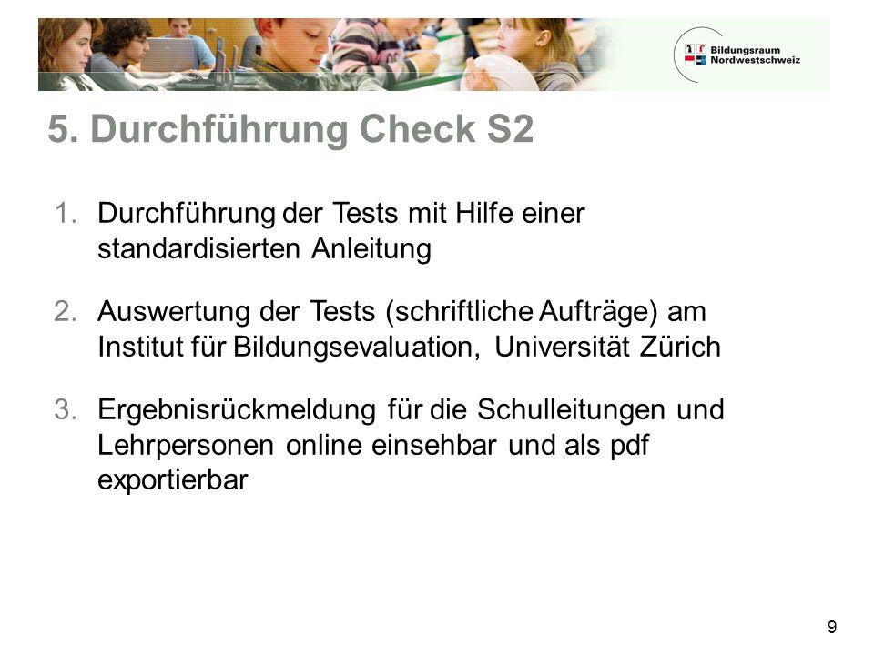5. Durchführung Check S2 Durchführung der Tests mit Hilfe einer standardisierten Anleitung.