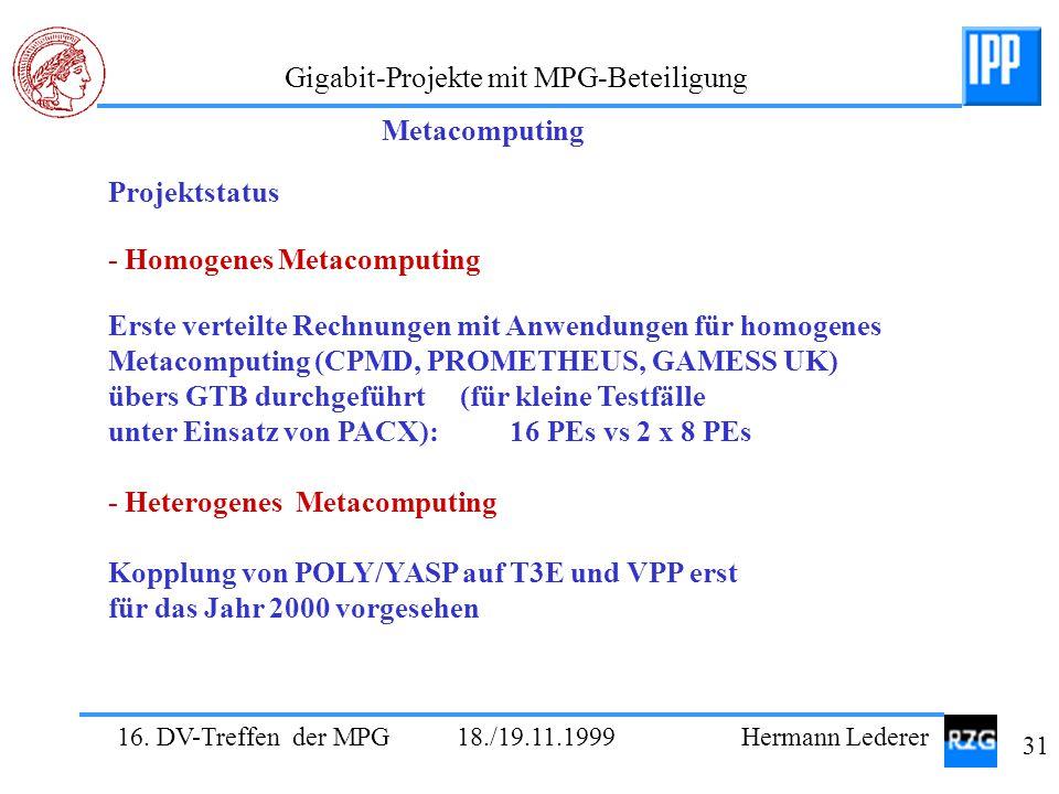 Metacomputing Projektstatus. - Homogenes Metacomputing.