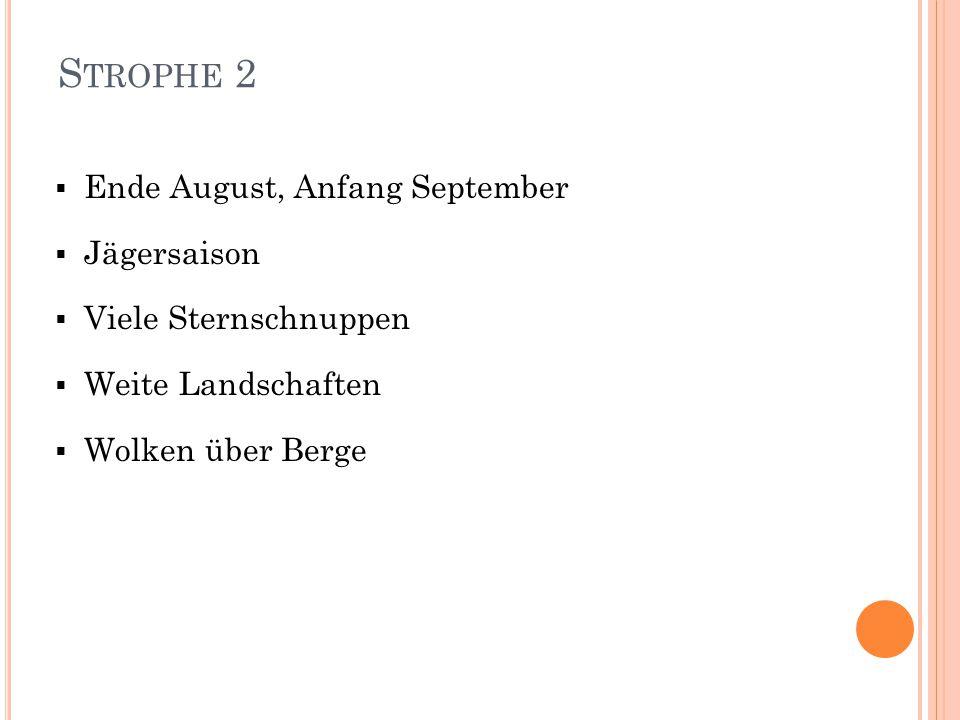 Strophe 2 Ende August, Anfang September Jägersaison