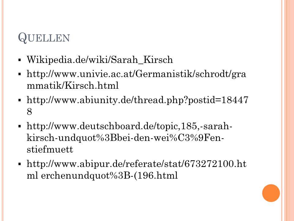 Quellen Wikipedia.de/wiki/Sarah_Kirsch