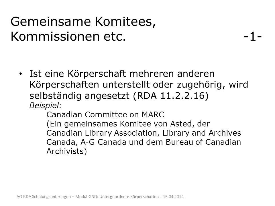 Gemeinsame Komitees, Kommissionen etc. -1-