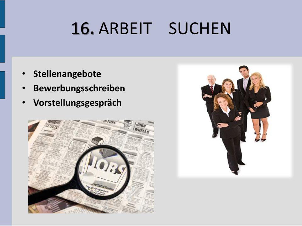 16. ARBEIT SUCHEN Stellenangebote Bewerbungsschreiben
