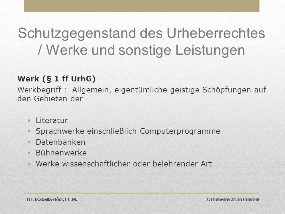 Schutzgegenstand des Urheberrechtes / Werke und sonstige Leistungen