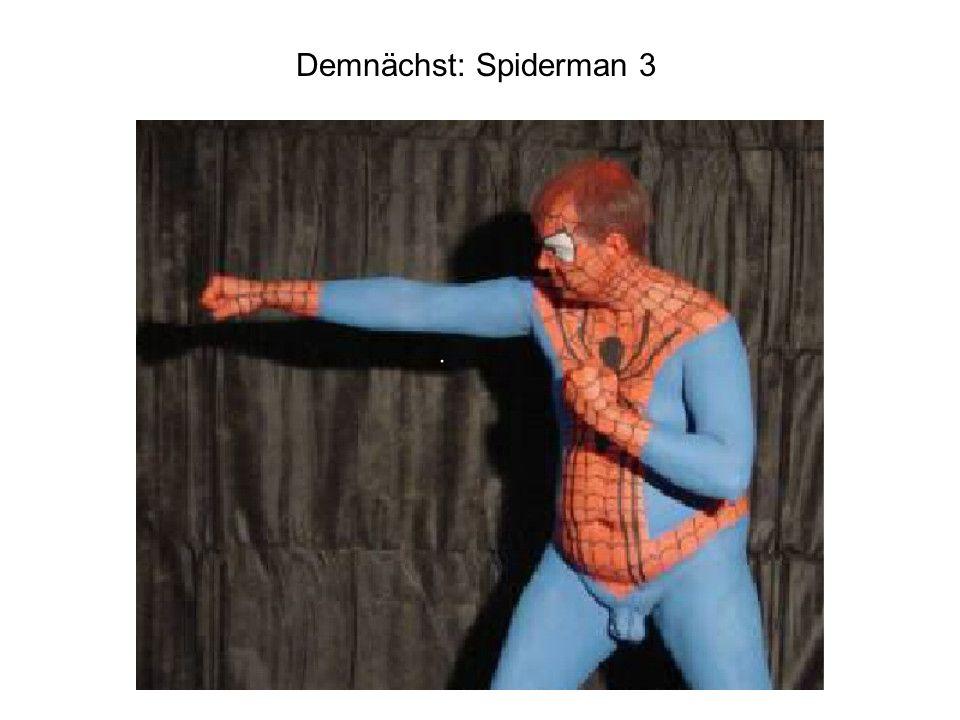 Demnächst: Spiderman 3