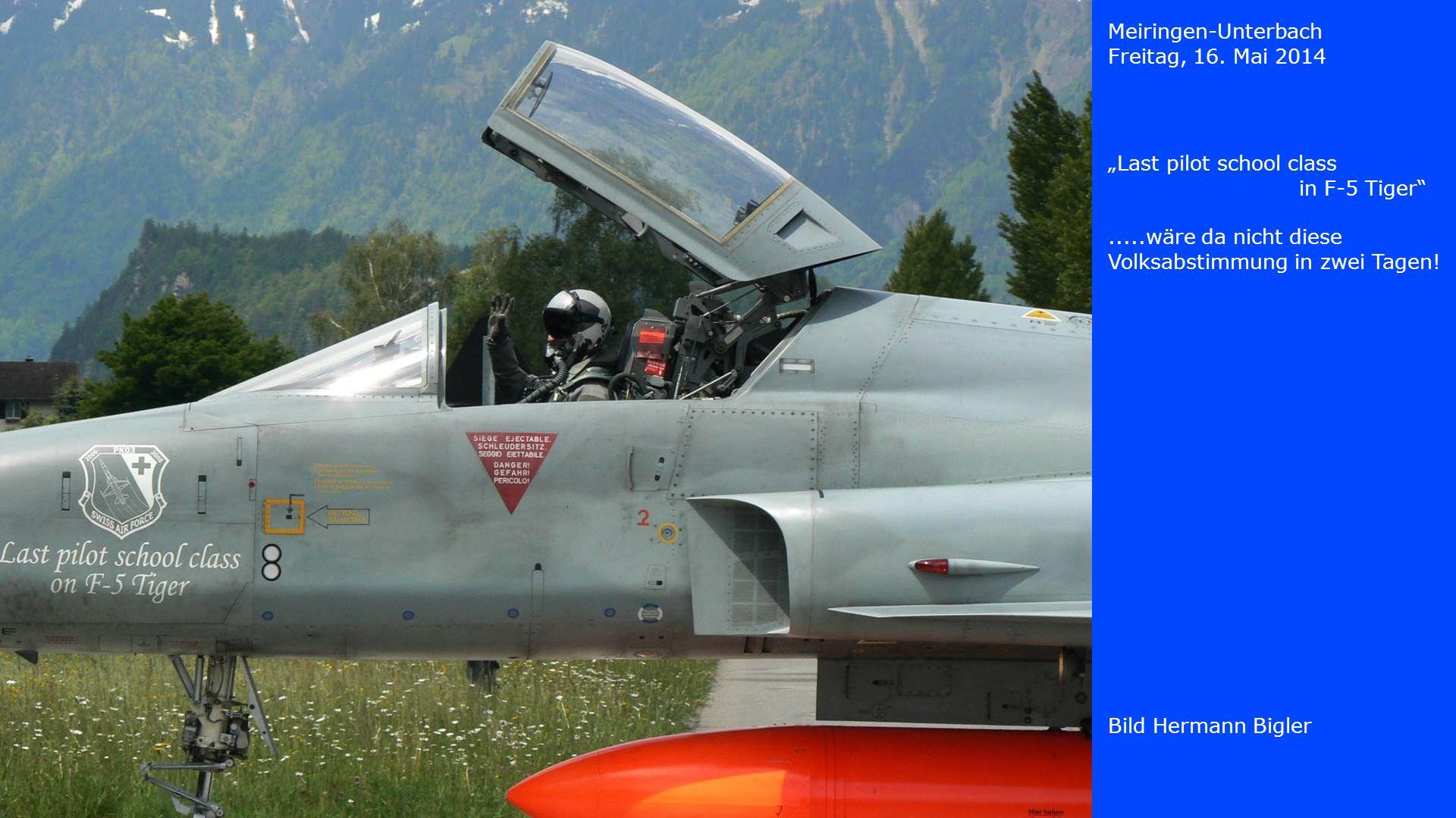 "Meiringen-Unterbach Freitag, 16. Mai 2014. ""Last pilot school class in F-5 Tiger"