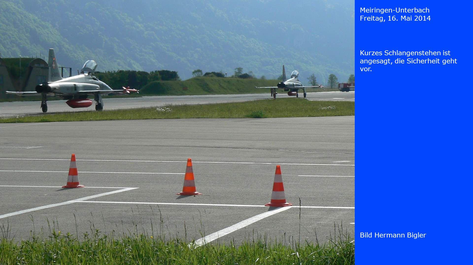 Meiringen-Unterbach Freitag, 16. Mai 2014. Kurzes Schlangenstehen ist angesagt, die Sicherheit geht vor.