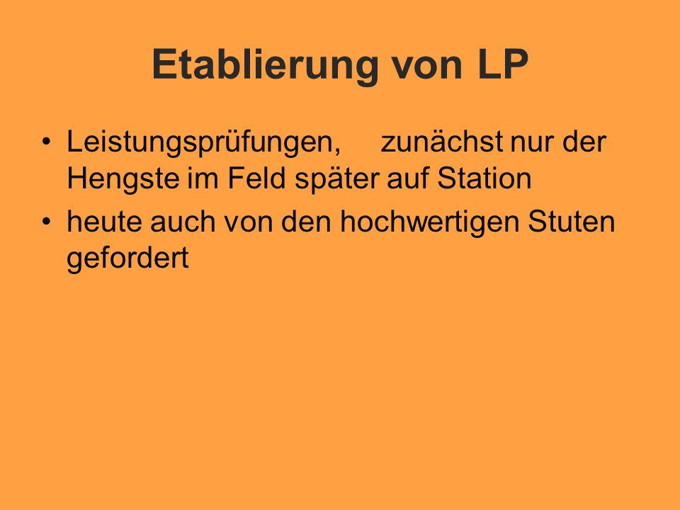 Etablierung von LP Leistungsprüfungen, zunächst nur der Hengste im Feld später auf Station.