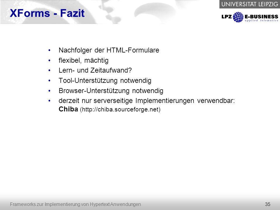 XForms - Fazit Nachfolger der HTML-Formulare flexibel, mächtig
