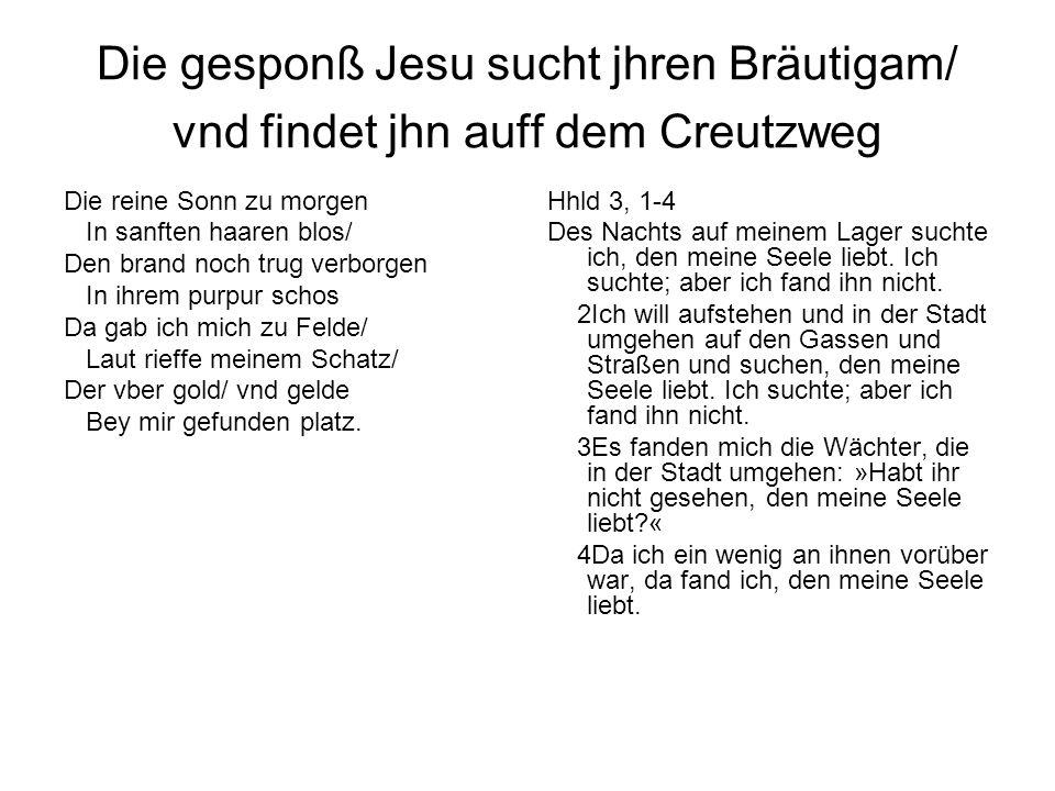 Die gesponß Jesu sucht jhren Bräutigam/ vnd findet jhn auff dem Creutzweg