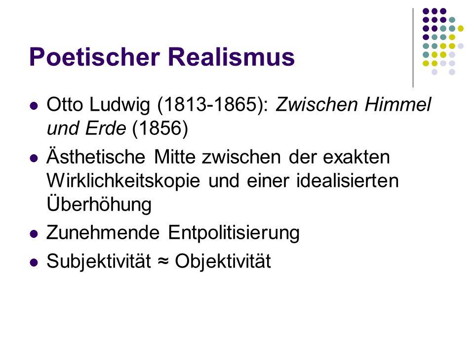 Poetischer Realismus Otto Ludwig (1813-1865): Zwischen Himmel und Erde (1856)