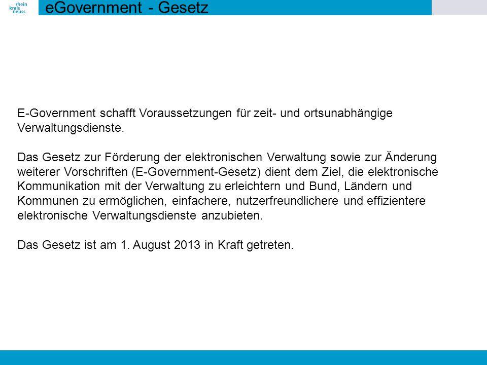 eGovernment - Gesetz E-Government schafft Voraussetzungen für zeit- und ortsunabhängige Verwaltungsdienste.