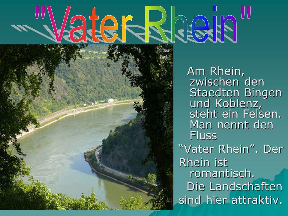 Vater Rhein Vater Rhein . Der Rhein ist romantisch.