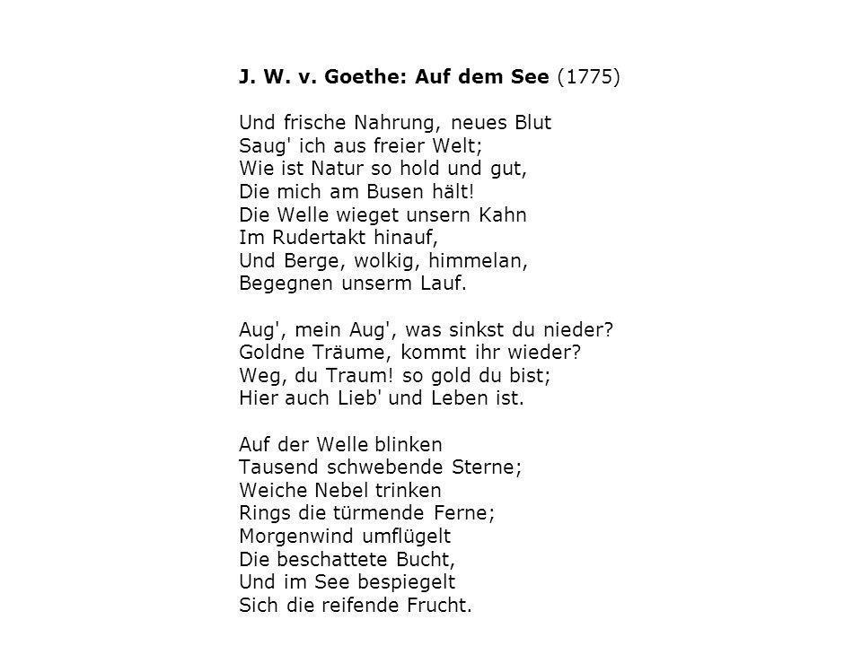 J. W. v. Goethe: Auf dem See (1775)