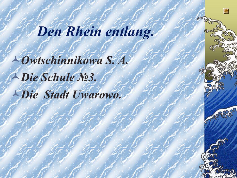Den Rhein entlang. Owtschinnikowa S. A. Die Schule №3.