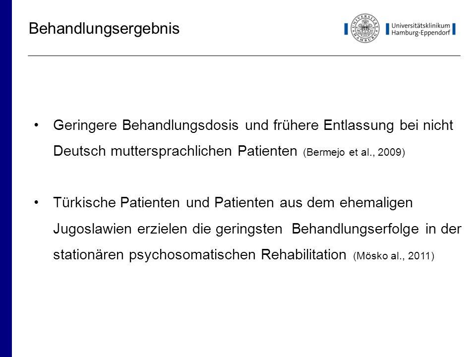 Behandlungsergebnis Geringere Behandlungsdosis und frühere Entlassung bei nicht Deutsch muttersprachlichen Patienten (Bermejo et al., 2009)