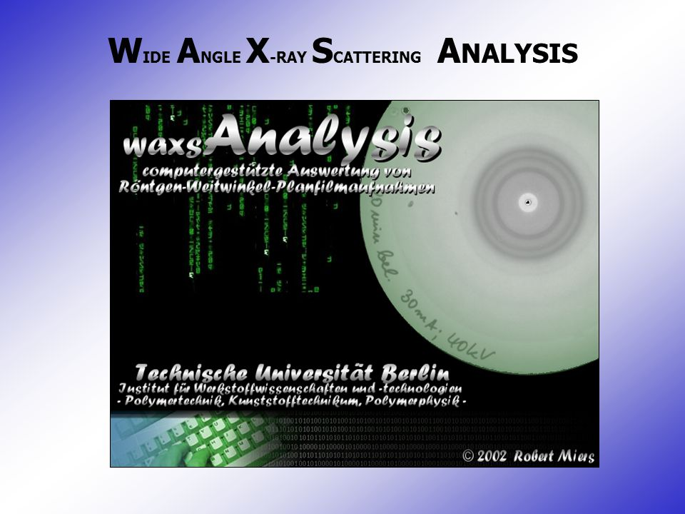 WIDE ANGLE X-RAY SCATTERING ANALYSIS