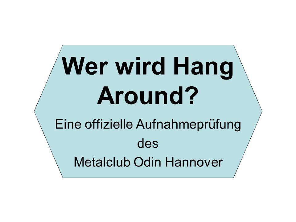 Eine offizielle Aufnahmeprüfung des Metalclub Odin Hannover