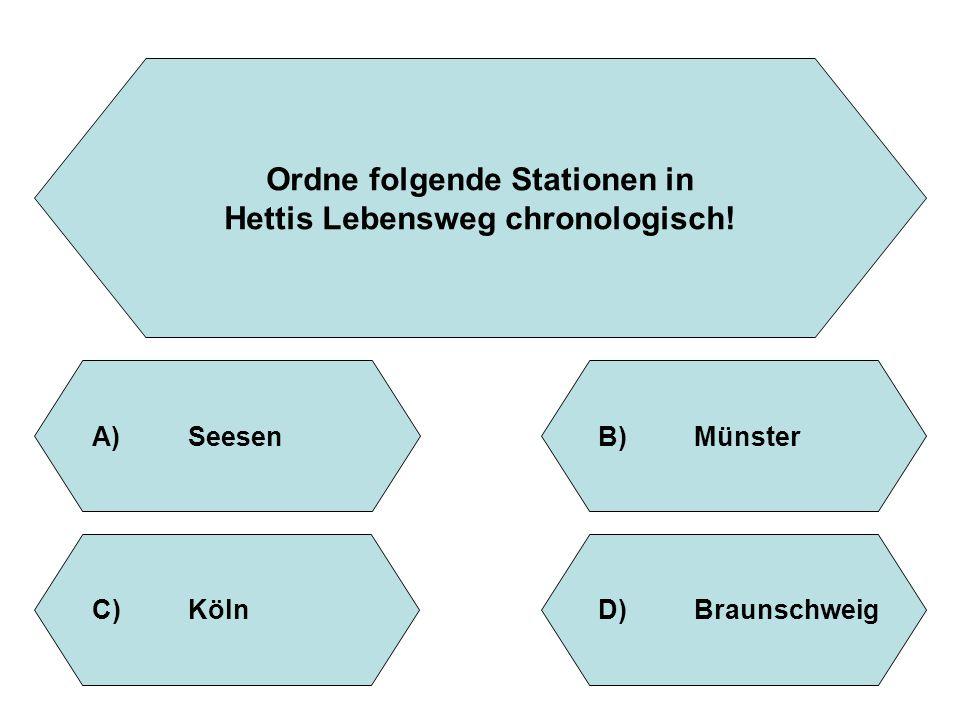 Ordne folgende Stationen in Hettis Lebensweg chronologisch!