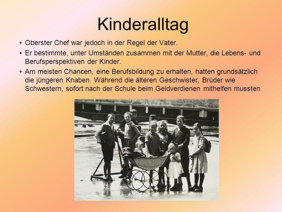 Kinderalltag Oberster Chef war jedoch in der Regel der Vater.