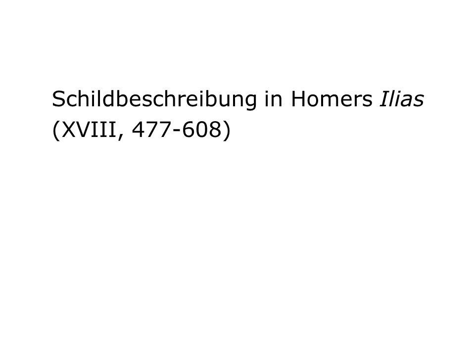Schildbeschreibung in Homers Ilias (XVIII, 477-608)