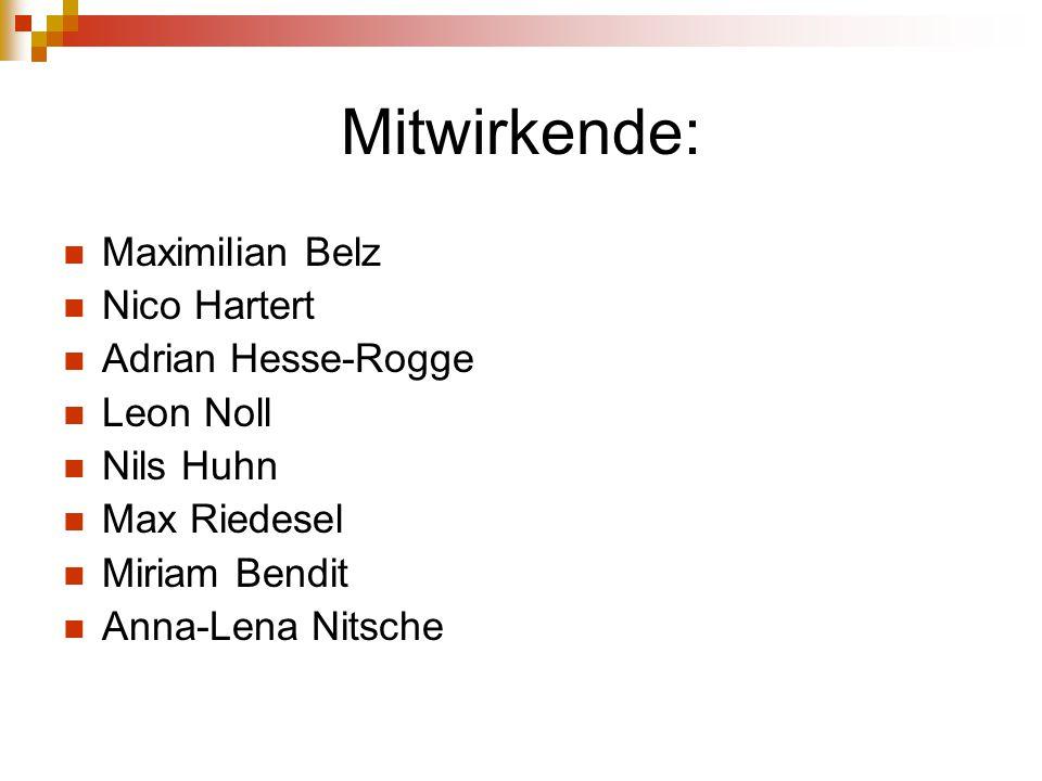 Mitwirkende: Maximilian Belz Nico Hartert Adrian Hesse-Rogge Leon Noll