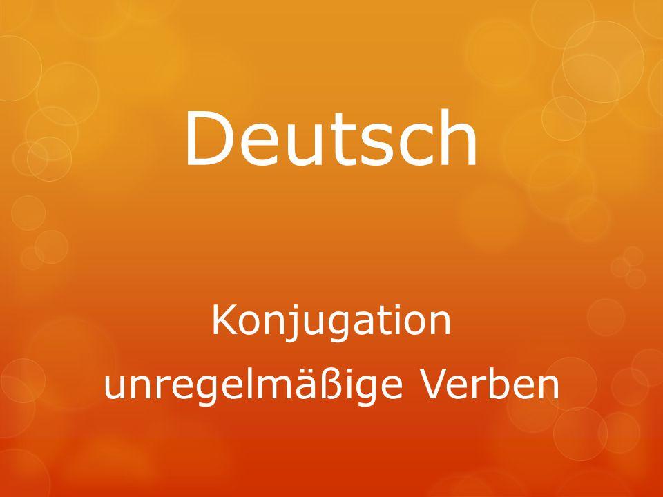 Deutsch Konjugation unregelmäßige Verben