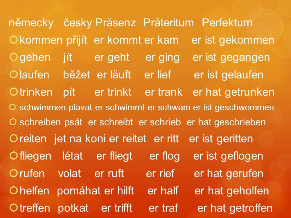 německy česky Präsenz Präteritum Perfektum