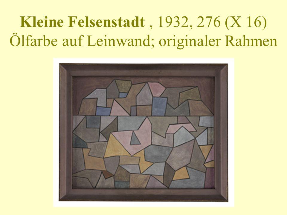 Kleine Felsenstadt , 1932, 276 (X 16) Ölfarbe auf Leinwand; originaler Rahmen