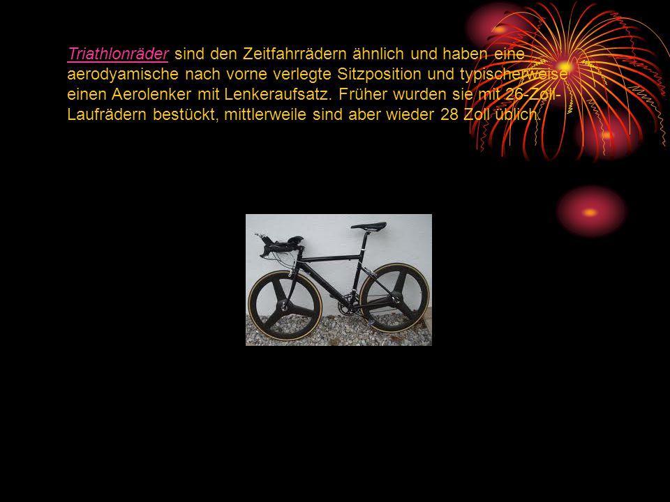 Triathlonräder sind den Zeitfahrrädern ähnlich und haben eine aerodyamische nach vorne verlegte Sitzposition und typischerweise einen Aerolenker mit Lenkeraufsatz.
