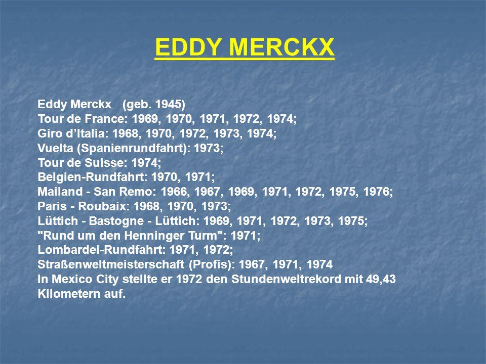 EDDY MERCKX Eddy Merckx (geb. 1945)