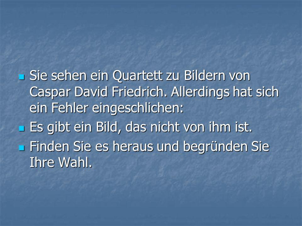 Sie sehen ein Quartett zu Bildern von Caspar David Friedrich