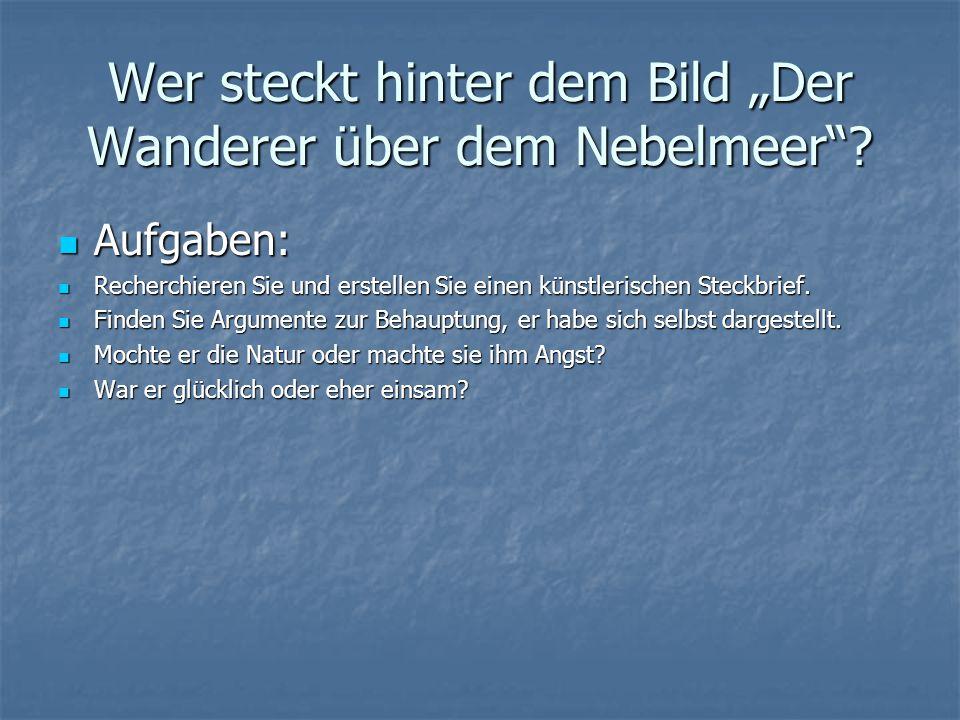 """Wer steckt hinter dem Bild """"Der Wanderer über dem Nebelmeer"""