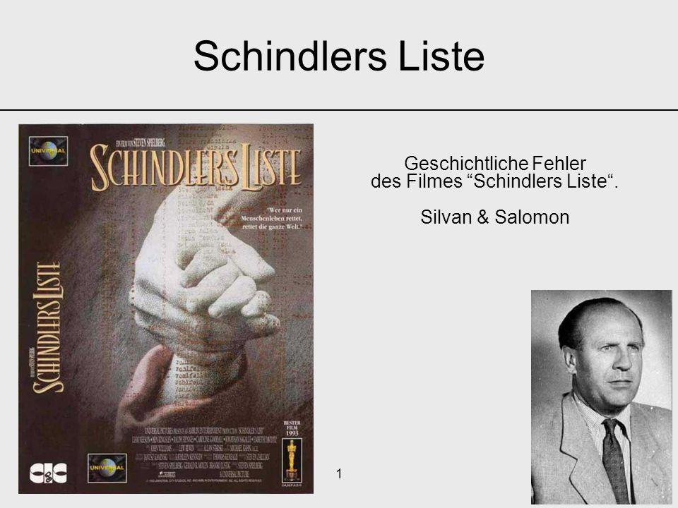 Geschichtliche Fehler des Filmes Schindlers Liste . Silvan & Salomon