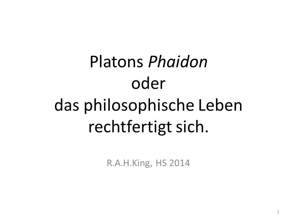 Platons Phaidon oder das philosophische Leben rechtfertigt sich.