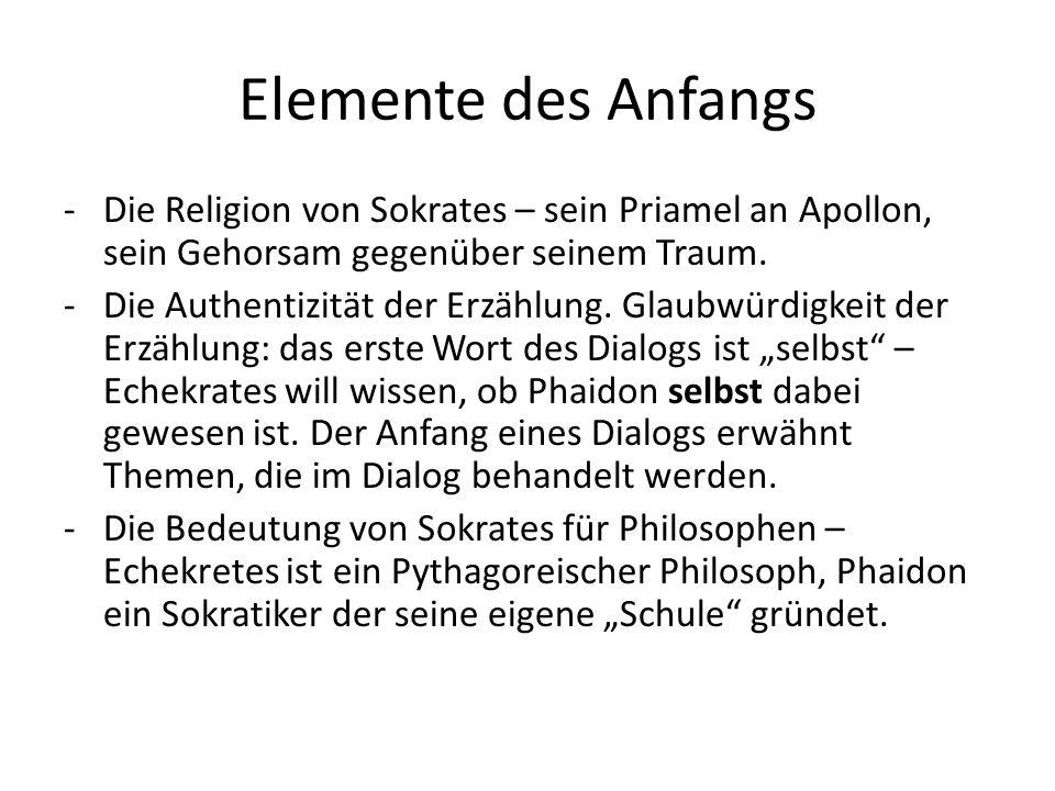 Elemente des Anfangs Die Religion von Sokrates – sein Priamel an Apollon, sein Gehorsam gegenüber seinem Traum.