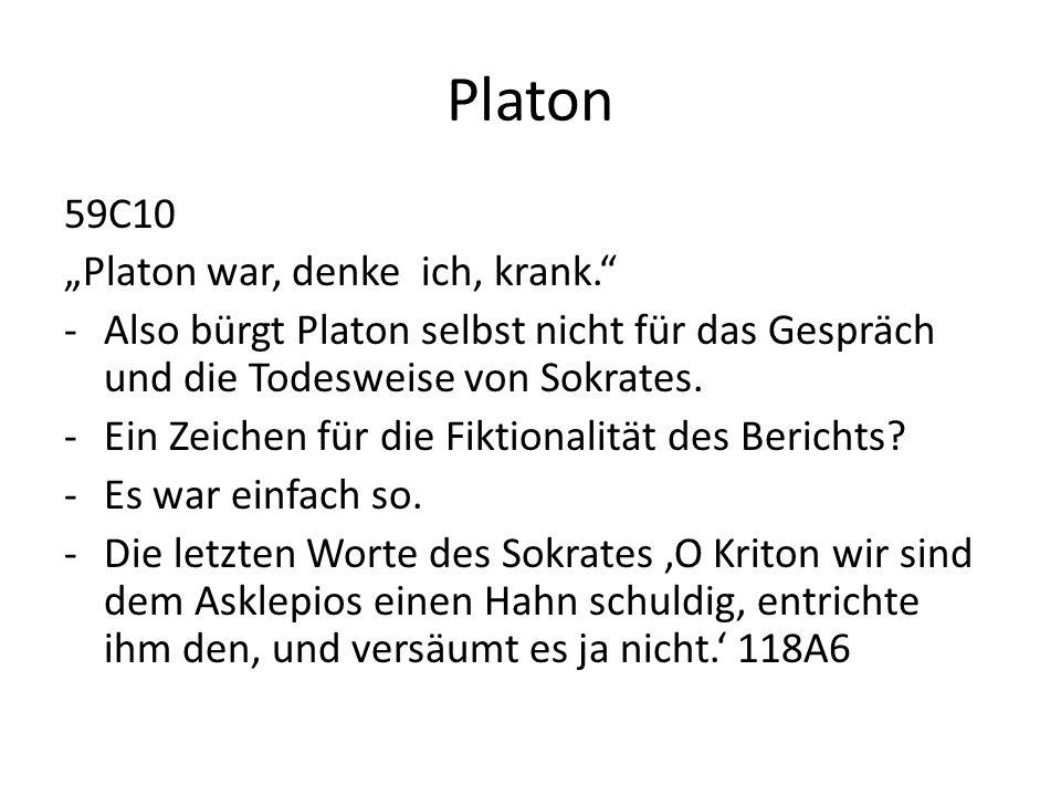 "Platon 59C10 ""Platon war, denke ich, krank."