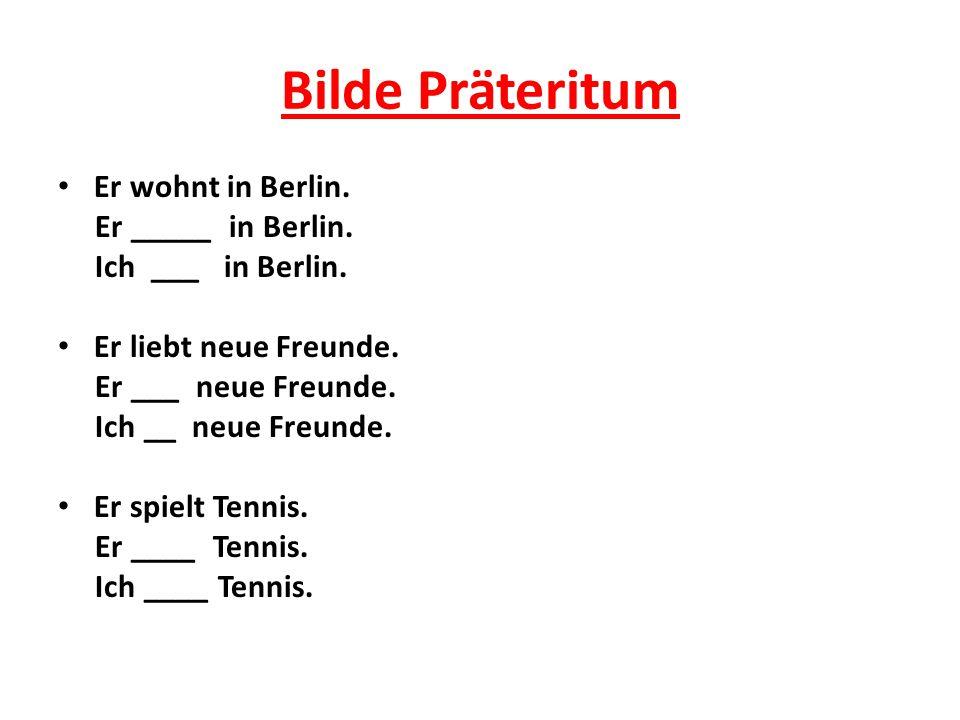 Bilde Präteritum Er wohnt in Berlin. Er _____ in Berlin.
